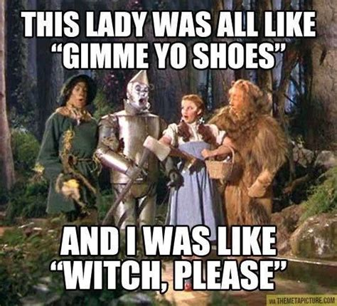 Dorothy Meme - dorothy from wizard of oz quotes quotesgram