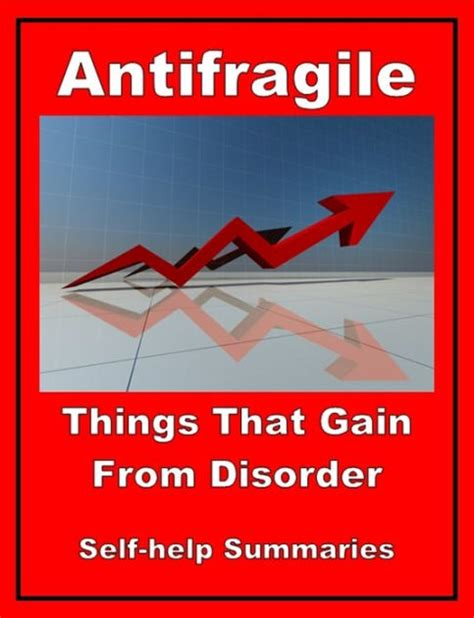 antifragile things that gain 1846141567 self help summary antifragile things that gain from disorder by jared lithey nook book