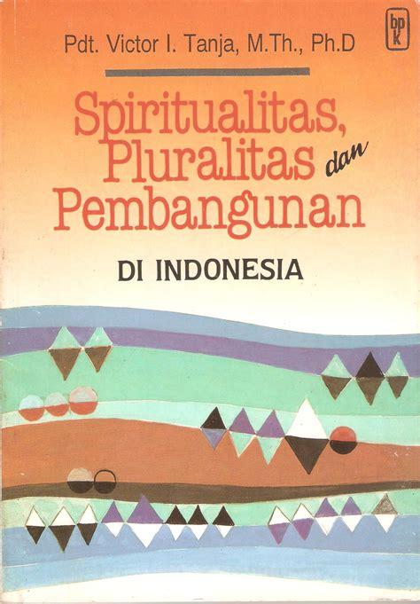 Pluralitas Dan Pluralisme Agama bagaimana seharusnya orang kristen indonesia bersikap
