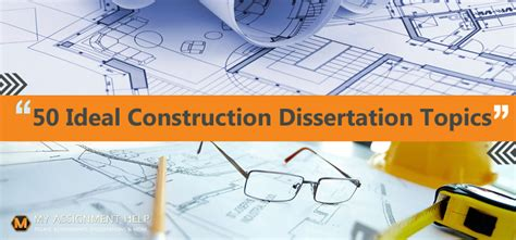 construction dissertations top 10 steps for completing a phd dissertation planning