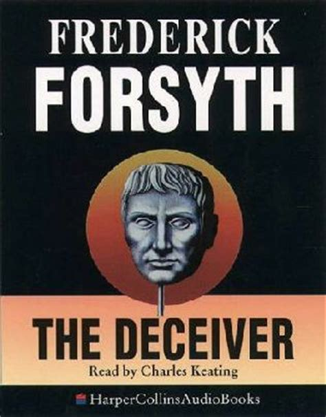 the deceivers a novel books the deceiver by frederick forsyth