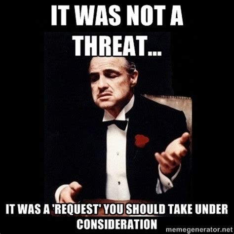 Godfather Meme - meme threat request godfather quotes and more