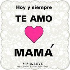 te quiero mama 8467717157 te amo mama buscar con google frases para mama te amo amar y buscar con google
