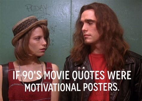 film quotes from the 90s if 90 s movie quotes were motivational posters christie gee
