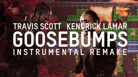 Goosebumps Remake travis ft kendrick lamar goosebumps remake