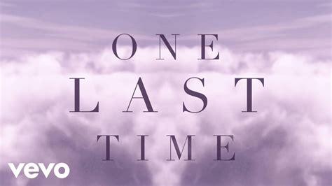 One Last grande one last time lyric