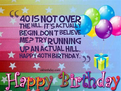 Happy Birthday The Hill Quotes 40 Is Not Over The Hill Birthday Wishes Quotes