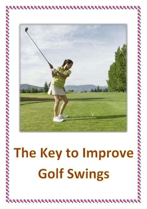 improve golf swing the key to improve golf swings