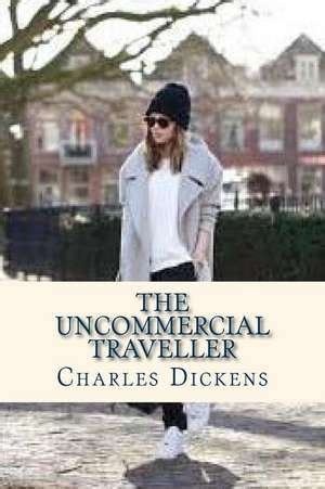 charles dickens biography bullet points cartea the uncommercial traveller charles dickens