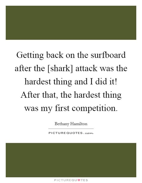 Getting My Mba Was The Hardest Thing I Ve Done by Getting Back On The Surfboard After The Shark Attack Was