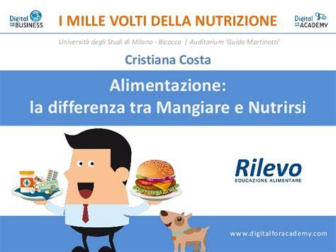 differenza tra alimentazione e nutrizione i mille volti della nutrizione alimentazione la