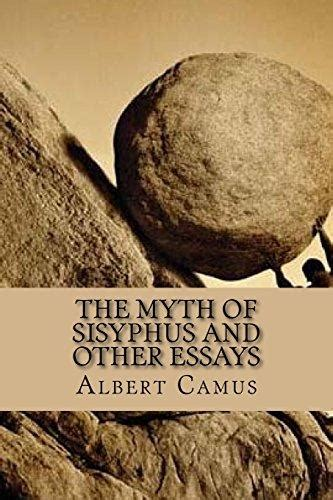 The Myth Of Sisyphus And Other Essays by The Myth Of Sisyphus And Other Essays By Albert Camus Docoments Ojazlink