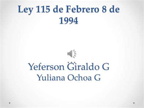 el ogeto de lalei 115de 1994 ley general
