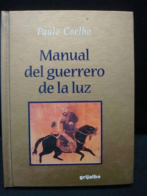 manual del guerrero de manual del guerrero de la luz paulo coelho caroldoey