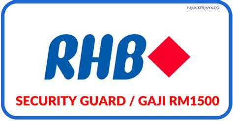 rhb bank internship jawatan kosong terkini security guard di rhb bank berhad