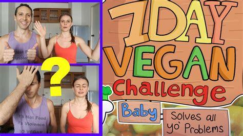 vegan challenge 7 day vegan challenge baby solves all your problems
