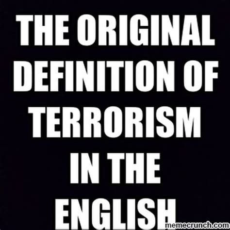 Meaning Of Meme In English - the original definition of terrorism in the english oxford