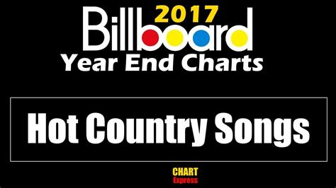 top bar country songs billboard 2017 year end hot country songs top 50