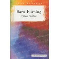 Barn Burning Setting Essay by Faulkner Barn Burning Summary Shankla By Paves