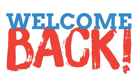 welcome back 35 very best welcome back pictures and photos