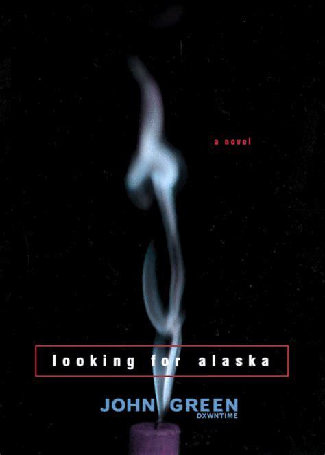 looking for alaska looking for alaska green marveling mind