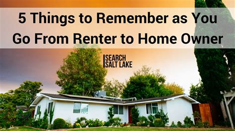 5 things to remember as you go from renter to home owner