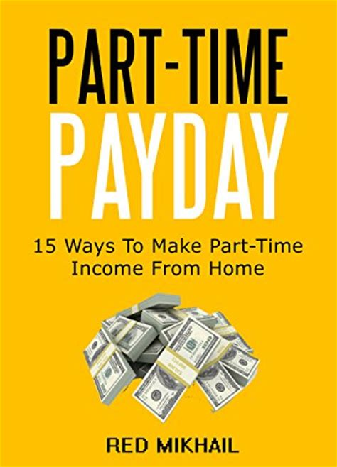 income from home part time payday 15 ways to make part time income from