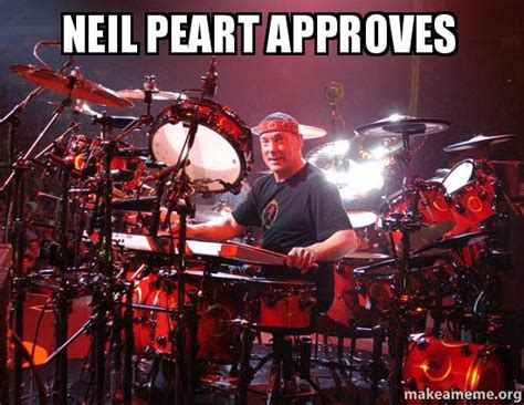 Neil Peart Meme - neil peart approves make a meme