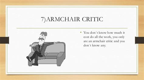 armchair critic idioms