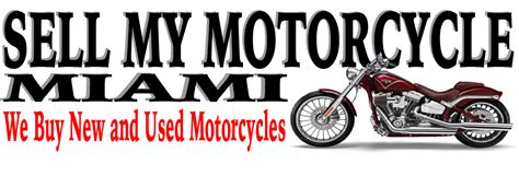 we buy any motocross bike sell my motorcycle miami we buy motorcycles cash for bikes