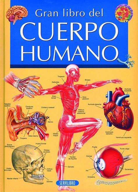 libro el cuerpo eyes libros pr 225 cticos libros servilibro ediciones el cuerpo humano