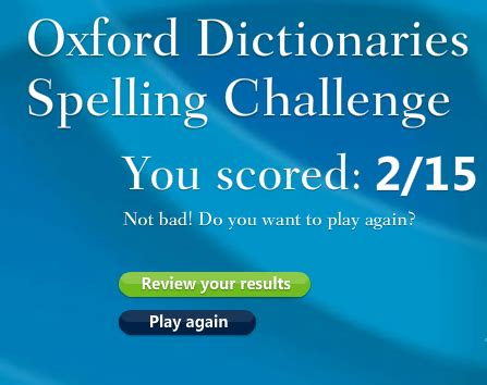 how do you spell comfortably oxford dictionaries spelling challenge find how well you