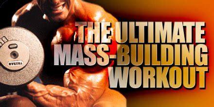 bodybuilding mass gain programs articles the ultimate mass building workout bodybuilding com