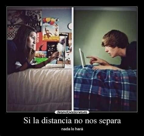 imagenes de amor la distancia no nos separa si la distancia no nos separa desmotivaciones