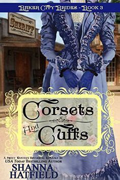 cuffing a small town cop books 1000 images about books corsets and cuffs baker city
