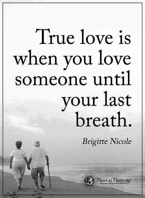 True love is when you love someone until your last breath