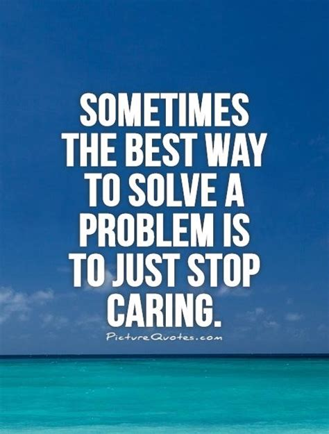 Sometimes A Is Just A by You Stop Caring Quotes Quotesgram