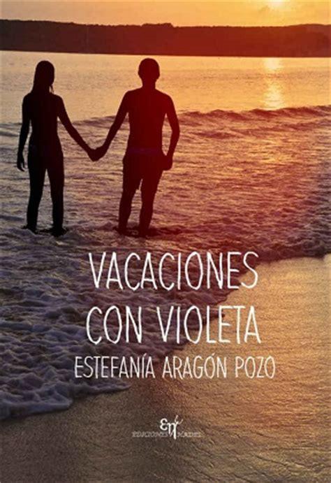 leer libro aragon en linea para descargar leer vacaciones con violeta estefan 237 a arag 243 n online leer libros online descarga y lee