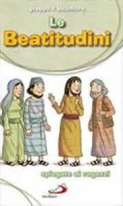 beatitudini testo le beatitudini spiegate ai ragazzi libro gruppo il