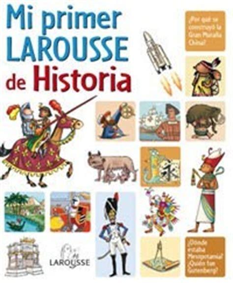 mi primer larousse mi 8415785283 lecturas infantiles mi primer larousse de historia es hellokids com
