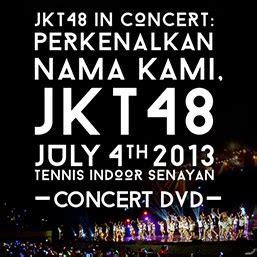 Dvd Jkt48 dvd jkt48 in concert perkenalkan nama kami jkt48 july 4th 2013 tennis indoor senayan