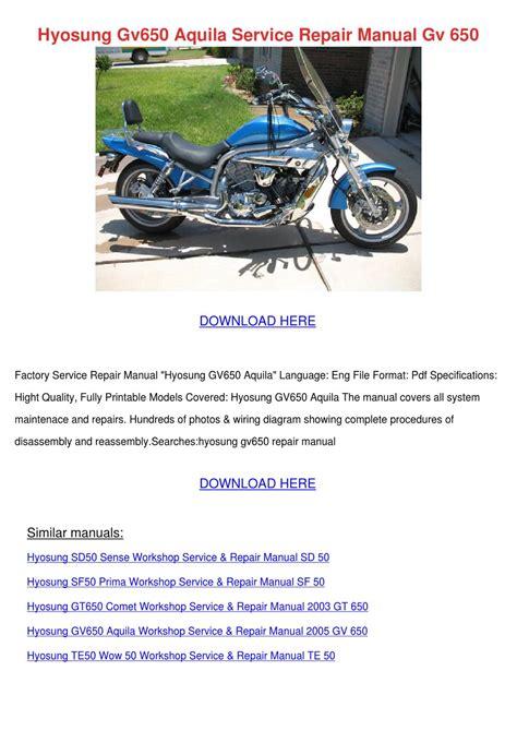 Hyosung Gv650 Aquila Service Repair Manual Gv By Cherelle