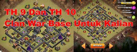 gambar base th 9 dan 10 ini bisa kamu coba di clan war indo gadget info teknologi terkini