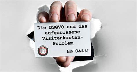 Visitenkarten Dsgvo by Die Dsgvo Und Das Aufgeblasene Visitenkarten Problem