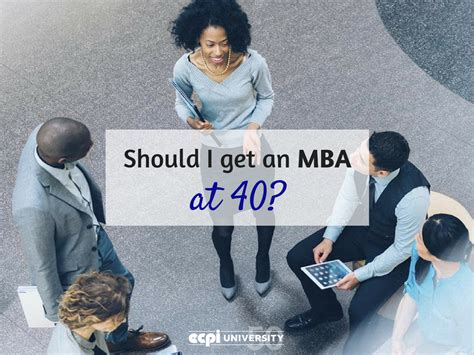 Should You Get An Mba by Should I Get An Mba At 40