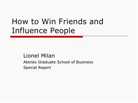 How To Find Friends And Influence How To Win Friends And Influence