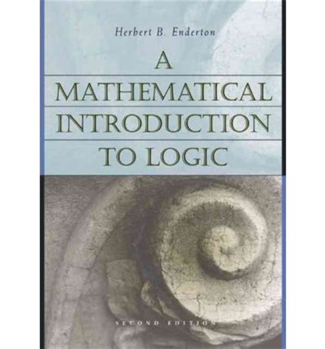 logic a introduction introductions books a mathematical introduction to logic herbert b enderton