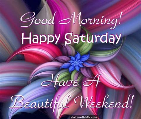 morning saturday images morning saturday a beautiful weekend pictures