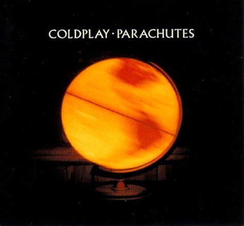 coldplay parachutes coldplay parachutes