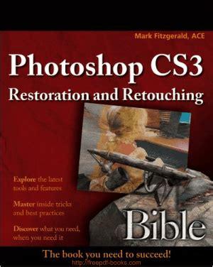 photo restoration tutorial photoshop cs3 photoshop cs3 restoration and retouching bible free pdf